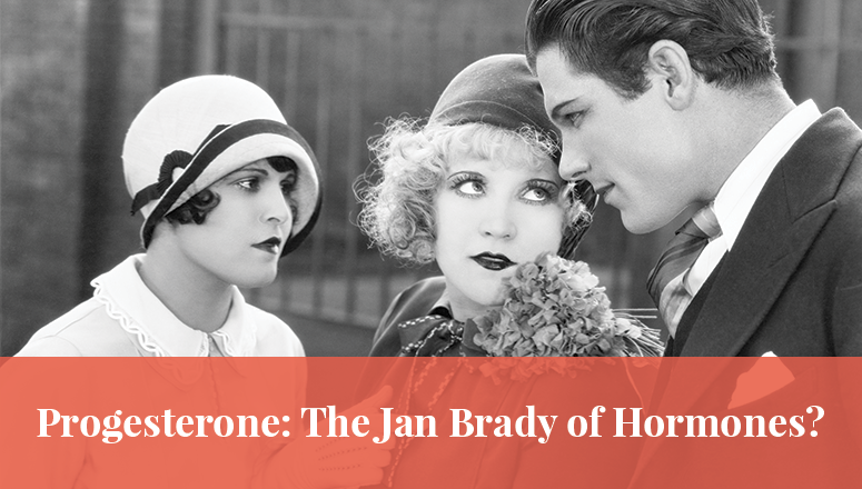 Progesterone: The Jan Brady of Hormones?